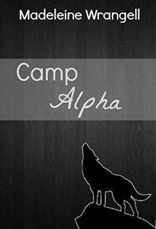 Camp Alpha  by  Madeleine Wrangell