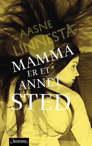 Mamma er et annet sted  by  Aasne Linnestå