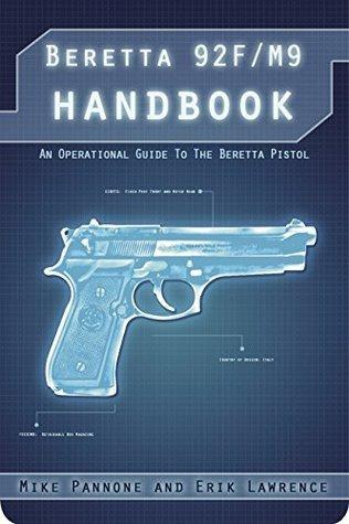Beretta 92FS/M9 Handbook Erik Lawrence