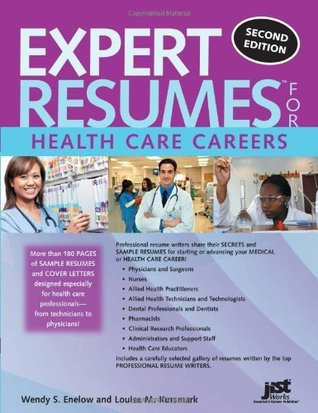 Expert Resumes for Health Care Careers, 2nd Ed Wendy S Enelow