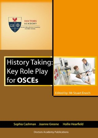 History Taking: Key Role Play for OSCEs  by  Dr Sophia Cashman