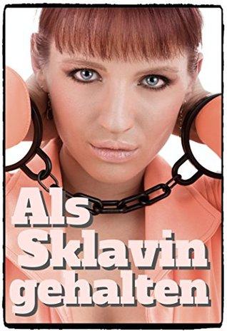 Als Sklavin gehalten  by  Claire Desire