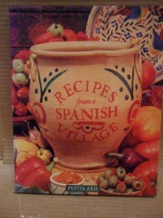 Recipes from Spanish Village  by  Pepita Aris