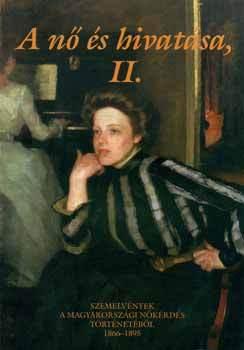 A nő és hivatása, II. Szemelvények a magyarországi nőkérdés történetéből, 1866–1895  by  Anna Fábri