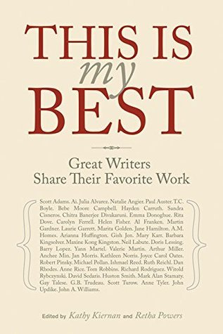 This Is My Best: Great Writers Share Their Favorite Work Retha Powers