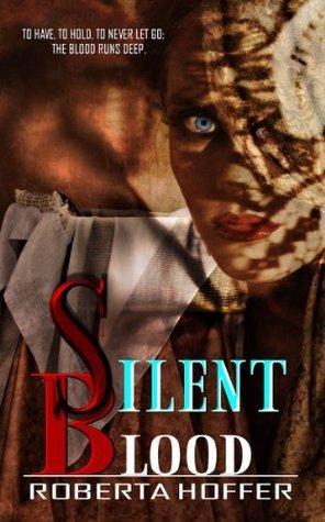 Silent Blood (Silent Vampire Trilogy, #2) Roberta Hoffer