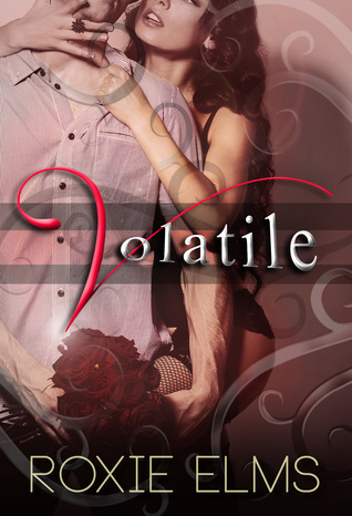 Volatile (Volatile Confessions #1) Roxie Elms