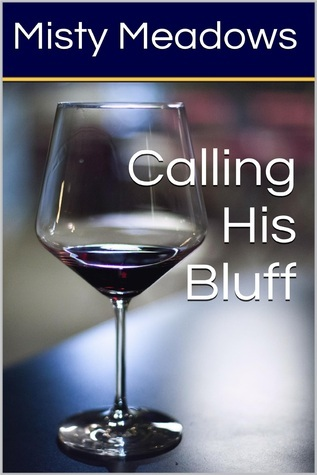 Calling His Bluff  by  Misty Meadows