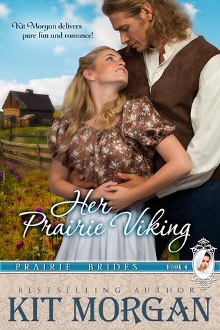 Her Prairie Viking (Prairie Brides Book 4) Kit Morgan