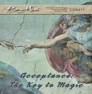 Ramtha on Acceptance: The Key to Magic - CD-9411  by  Ramtha