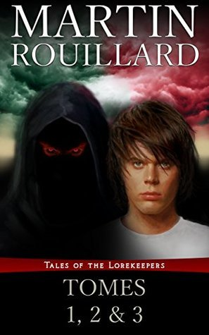 Tales of the Lorekeepers - Tomes 1, 2 and 3  by  Martin Rouillard