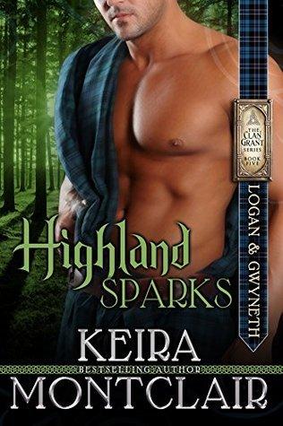 Highland Sparks (Clan Grant, #5) Keira Montclair