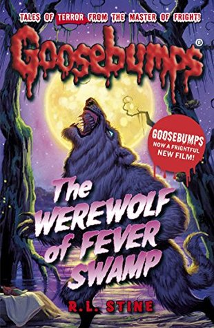 Goosebumps: The Werewolf of Fever Swamp  by  R.L. Stine