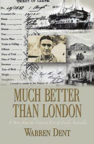 MUCH BETTER THAN LONDON  by  Warren Dent
