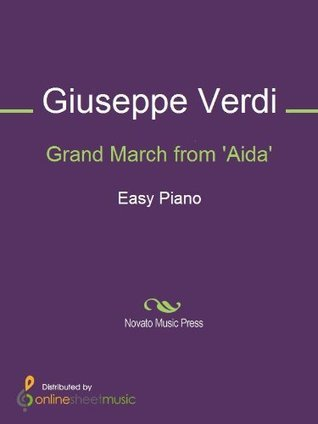Grand March from Aida  by  Giuseppe Verdi