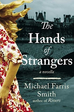 The Hands of Strangers: A Novella  by  Michael Farris Smith