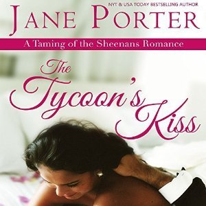 The Tycoons Kiss  (Taming of the Sheenans, #2)  by  Jane Porter