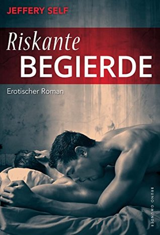 Riskante Begierde: Erotischer Roman  by  Jeffery Self