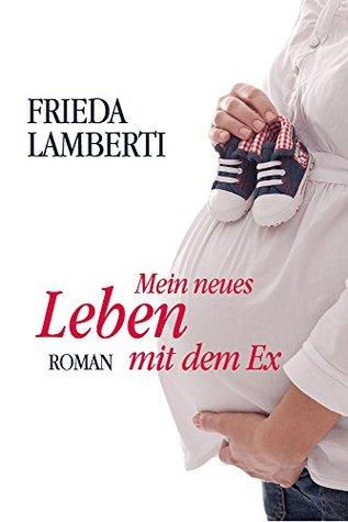 Mein neues Leben mit dem Ex Frieda Lamberti