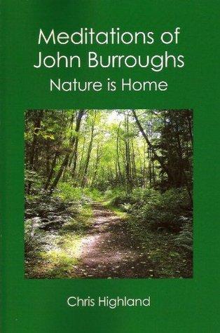 Meditations of John Burroughs (Highland Meditations Book 6) Chris Highland