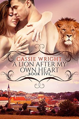 A Lion After My Own Heart (Honeycomb Falls, #5) Cassie Wright