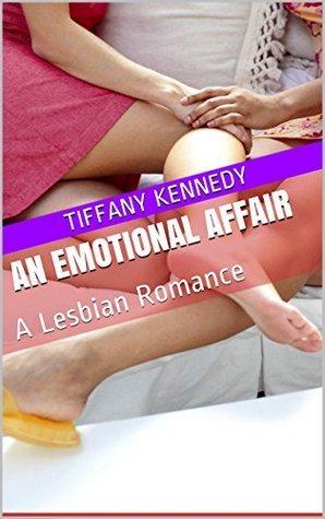 An Emotional Affair: A Lesbian Romance Tiffany Kennedy