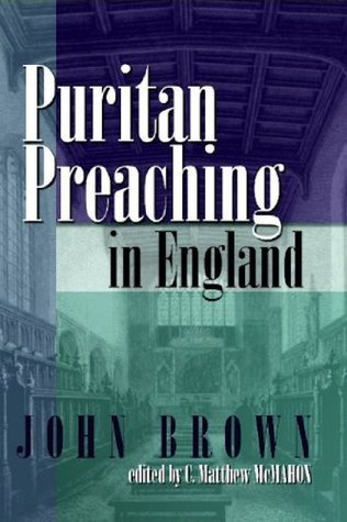 Puritan Preaching in England  by  John Brown