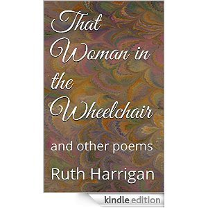 That Woman in the Wheelchair  by  Ruth Harrigan