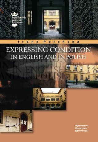 Expressing Condition in English and in Polish Irena Polanska