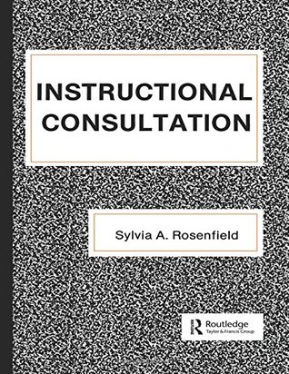 Instructional Consultation (School Psychology Series) Sylvia Rosenfield