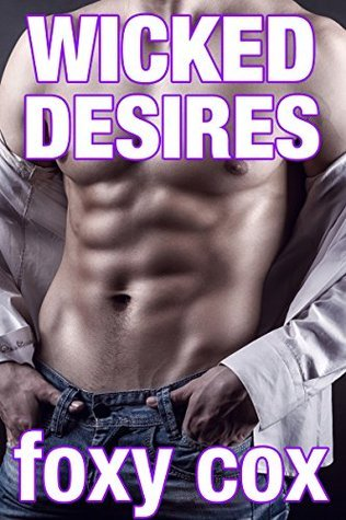 Wicked Desires  by  Foxy Cox