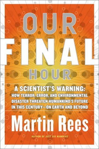 Our Final Hour  by  Martin J. Rees