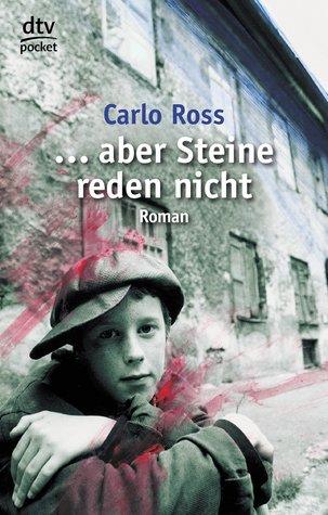 Aber Steine reden nicht  by  Carlo Ross