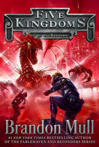 Crystal Keepers (Five Kingdoms, #3) Brandon Mull