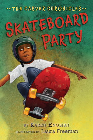 Skateboard Party: The Carver Chronicles, Book Two  by  Karen English