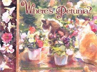 Wheres Petunia? Ellen Jean Diederich