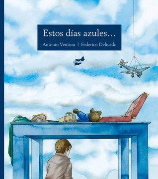 Estos Días Azules  by  Antonio  Ventura