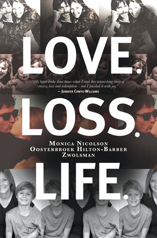 Love. Loss. Life.: And All That Stuff in Between  by  Monica Nicolson Oosterbroek Hilton-Barber Zwolsman