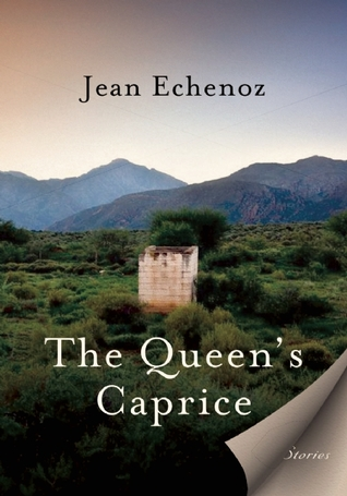 The Queens Caprice: Stories  by  Jean Echenoz