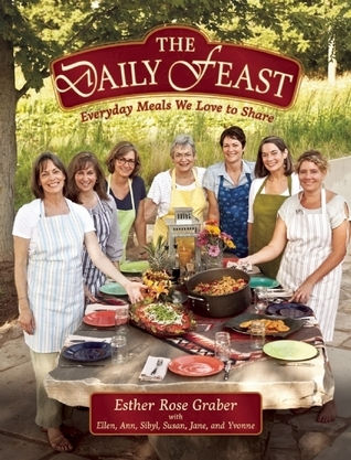 The Daily Feast: Everyday Meals We Love to Share Esther Rose Graber
