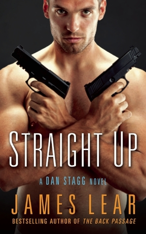Straight Up: A Dan Stagg Novel James Lear