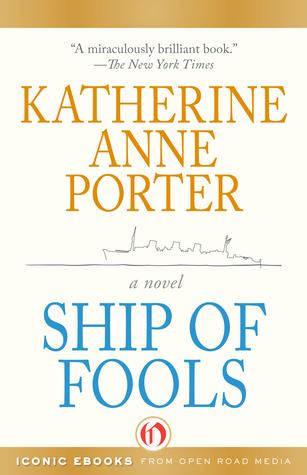 Ship of Fools: A Novel Katherine Anne Porter