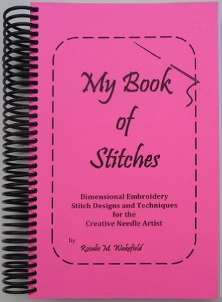 My Book of Stitches  by  Rosalie Wakefield