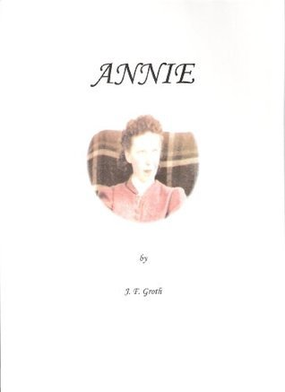 Annie (Circle of Friends Book 1)  by  J. F. Groth