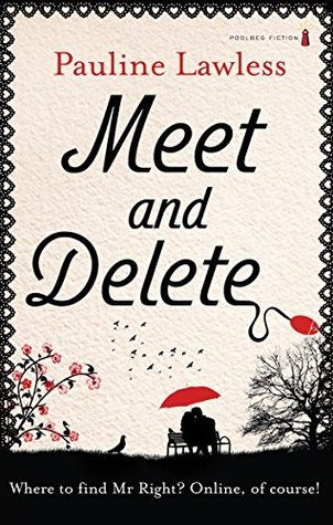 Meet and Delete  by  Pauline Lawless