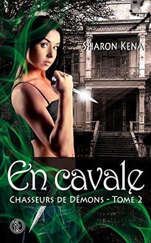 En Cavale (Chasseurs de Démons #2) Sharon Kena