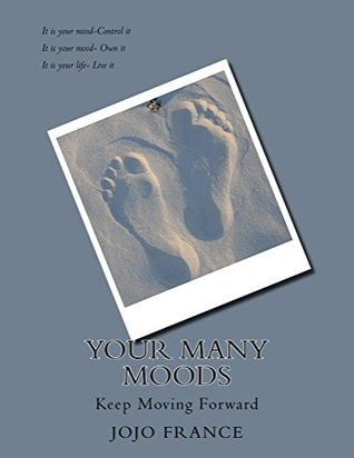 Your Many Moods  by  JoJo France