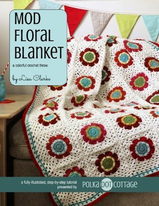 Mod Floral Blanket: A Colorful Crochet Throw Lisa Clarke