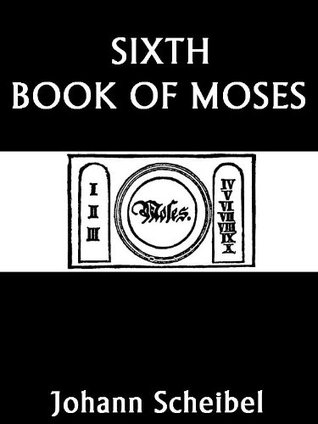 Sixth Book of Moses [Illustrated] Johann Scheibel