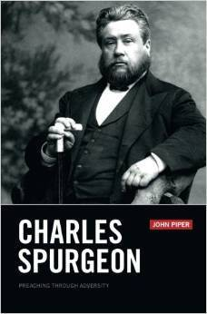 Charles Spurgeon: Preaching Through Adversity John Piper